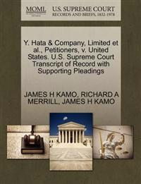 Y. Hata & Company, Limited et al., Petitioners, V. United States. U.S. Supreme Court Transcript of Record with Supporting Pleadings
