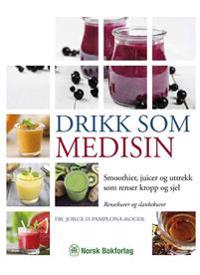 Drikk som medisin - George D. Pamplona-Roger pdf epub
