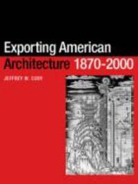 Exporting American Architecture 1870-2000