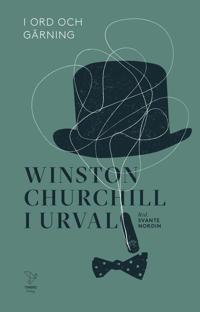 I ord och gärning : Winston Churchill i urval - Winston Churchill pdf epub