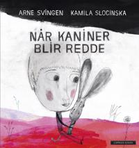Når kaniner blir redde - Arne Svingen | Inprintwriters.org