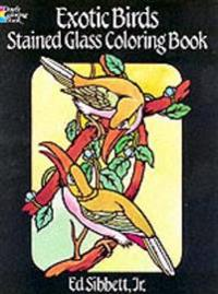 Exotic Birds Stained Glass Coloring Book