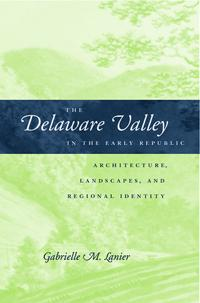 The Delaware Valley in the Early Republic