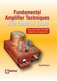 Fundamental Amplifier Techniques with Electron Tubes