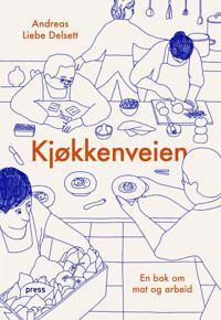Kjøkkenveien - Andreas Liebe Delsett | Inprintwriters.org