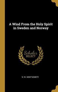 A Wind from the Holy Spirit in Sweden and Norway