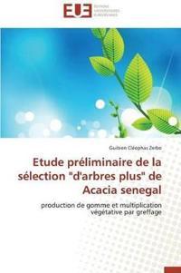 Etude Preliminaire de La Selection D'Arbres Plus de Acacia Senegal