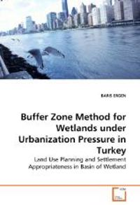 Buffer Zone Method for Wetlands Under Urbanization Pressure in Turkey