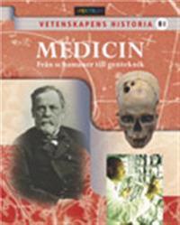 Vetenskapens historia Medicin - Från schamaner till genteknik