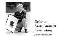 Delar av Lasse Larssons fotosamling från 1950-talet till 2010