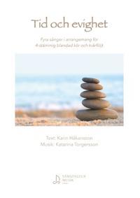 Tid och evighet : fyra sånger i arrangemang för 4-stämmig blandad kör och tvärflöjt - Karin Håkansson, Katarina Torgersson pdf epub