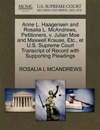Anne L. Haagensen and Rosalia L. McAndrews, Petitioners, V. Julian Moe and Maxwell Krause, Etc., Et U.S. Supreme Court Transcript of Record with Supporting Pleadings