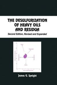 The Desulfurization of Heavy Oils and Residue