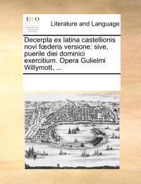 Decerpta Ex Latina Castellionis Novi Fderis Versione