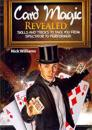 Card Magic Revealed: Skills & Tricks to Take You from Spectator to Performer!