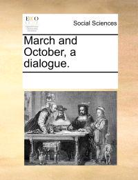 March and October, a Dialogue.