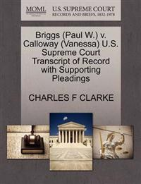 Briggs (Paul W.) V. Calloway (Vanessa) U.S. Supreme Court Transcript of Record with Supporting Pleadings