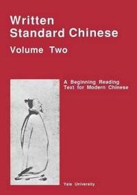 Written Standard Chinese V 2 - A Beginning Reading  Text for Modern Chinese