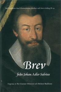 Rikskansleren Axel Oxenstiernas skrifter och brevväxling. Avd. 2. Bd 14, Brev från Johan Adler Salvius
