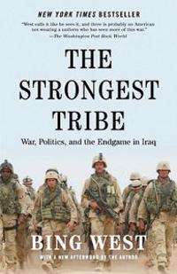 The Strongest Tribe: War, Politics, and the Endgame in Iraq