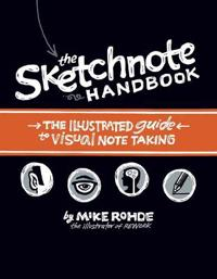 Sketchnote handbook - the illustrated guide to visual note taking