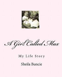 A Girl Called Max: My Life Story