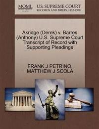 Akridge (Derek) V. Barres (Anthony) U.S. Supreme Court Transcript of Record with Supporting Pleadings