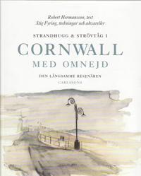 Strandhugg och strövtåg i Cornwall med omnejd : den långsamme resenären