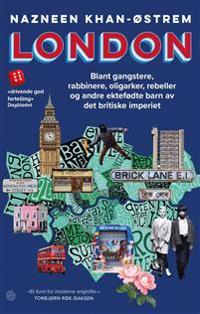 London; blant gangstere, rabbinere, oligarker, rebeller og andre ektefødte barn av det britiske imperiet
