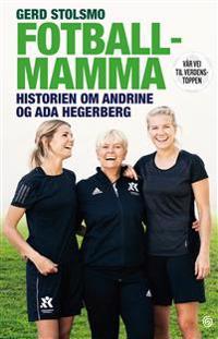 Fotballmamma; Historien om Andrine og Ada Hegerberg