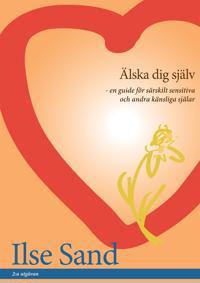 Älska Dig Själv – en guide för särskilt sensitiva och andra känsliga själar