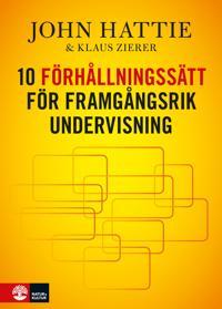 10 förhållningssätt för framgångsrik undervisning - John Hattie, Klaus Zierer pdf epub