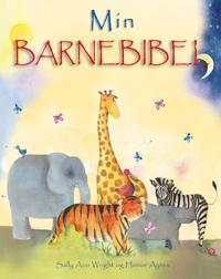 Min barnebibel - Sally Ann Wright   Inprintwriters.org