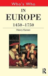 Who's Who in Europe 1450-1750