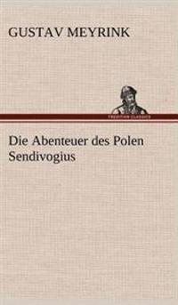 Die Abenteuer Des Polen Sendivogius