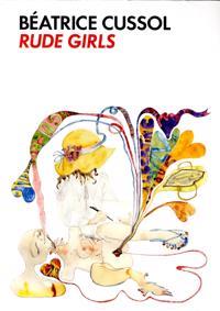 Béatrice Cussol : rude girls