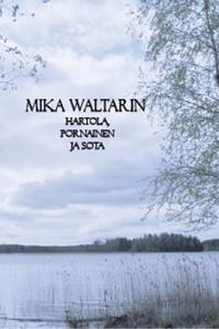 Mika Waltarin Hartola, Pornainen ja sota