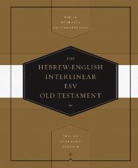 The Hebrew-English Interlinear ESV Old Testament