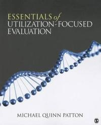 Essentials of Utilization-Focused Evaluation