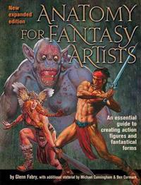 Anatomy for Fantasy Artists: An Essential Guide to Creating Action Figures and Fantastical Forms