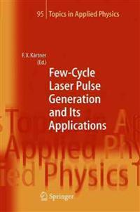 Few-Cycle Laser Pulse Generation and Its Applications