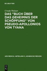 """Das """"buch �ber Das Geheimnis Der Sch�pfung"""" Von Pseudo-Apollonios Von Tyana"""