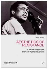 Aesthetics of Resistance: Charles Mingus and the Civil Rights Movement