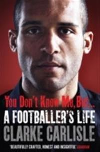 You dont know me, but . . . - a footballers life