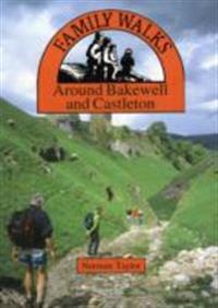Family Walks Around Bakewell and Castleton