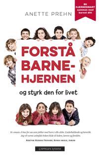 Forstå barnehjernen - Anette Prehn   Ridgeroadrun.org