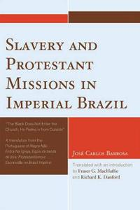 Slavery and Protestant Missions in Imperial Brazil