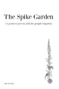 The Spike Garden