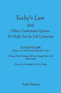 Tuchy's Law and Other Contrarian Quotes to Help You in Life's Journey
