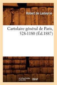 Cartulaire G�n�ral de Paris, 528-1180 (�d.1887)